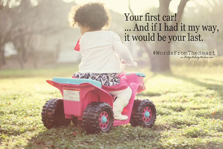 Your first car! And if I had it my way it would be your last #wordsfromtheheart
