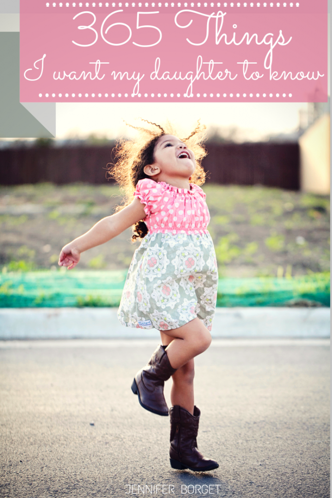 365 Things I want my daughter to know. A gorgeous and touching list of love letters, quotes and words of wisdom for her daughter. Sweet advise for my little girl and any daughter! I love #365 and #21 made me LOL.