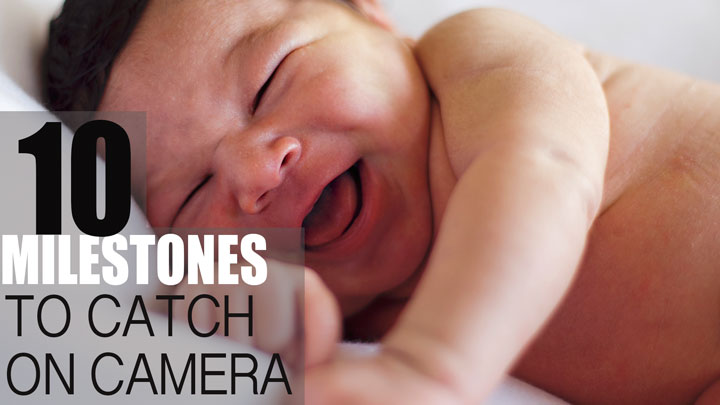 10 baby milestones to catch on video