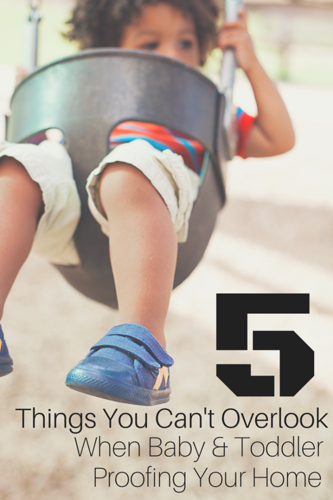 5 things you can't overlook when babyproofing and toddlerproofing your home. Some baby proofing tips to keep your kids safe.