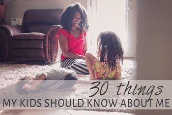 30-things-my-kids-should-know-about-me