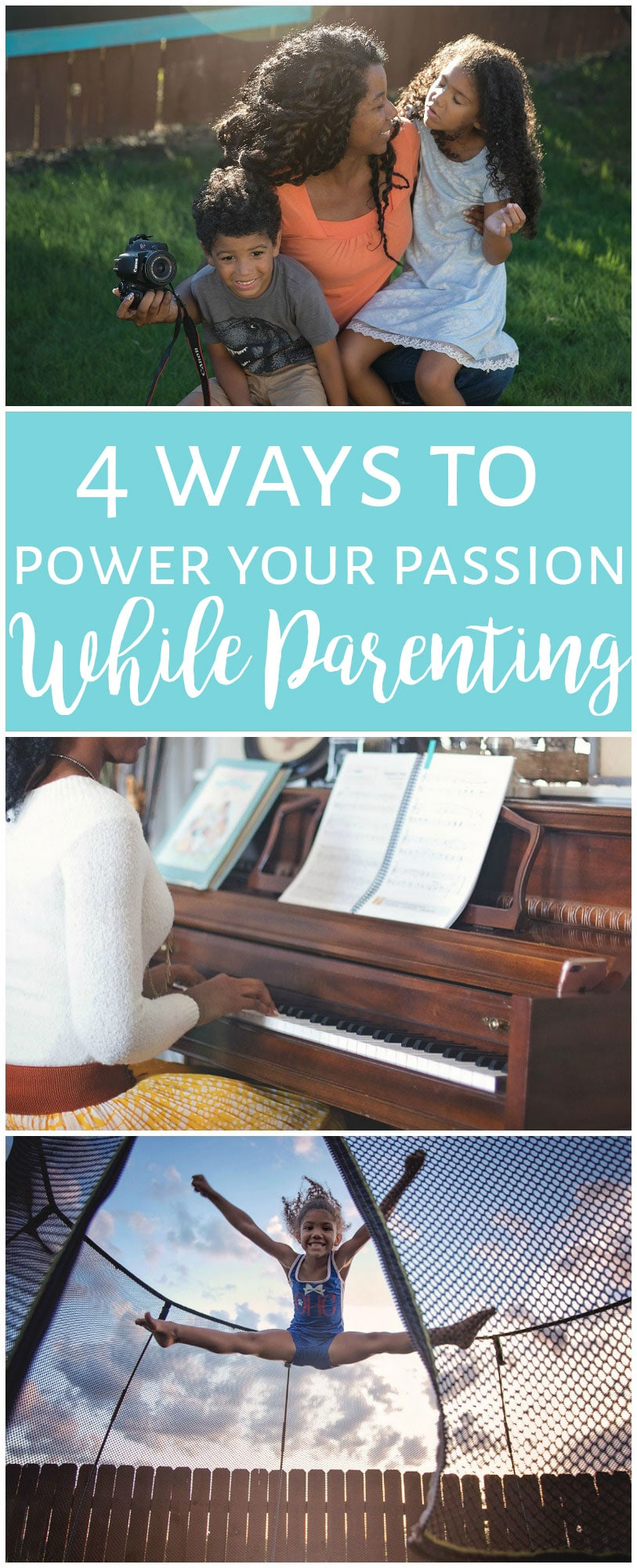 power your passions while being a parent