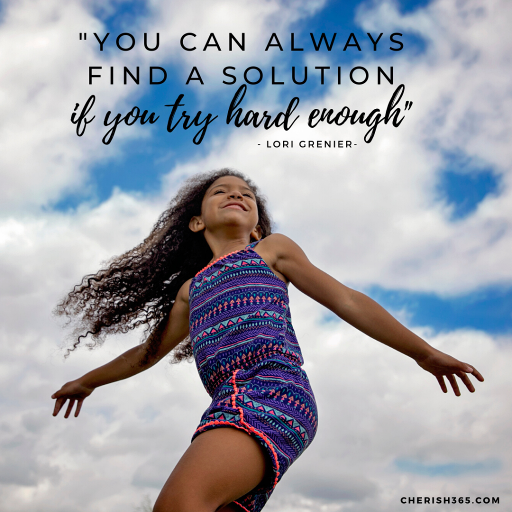 You can always find a solution if you try hard enough.– Lori Greiner quote
