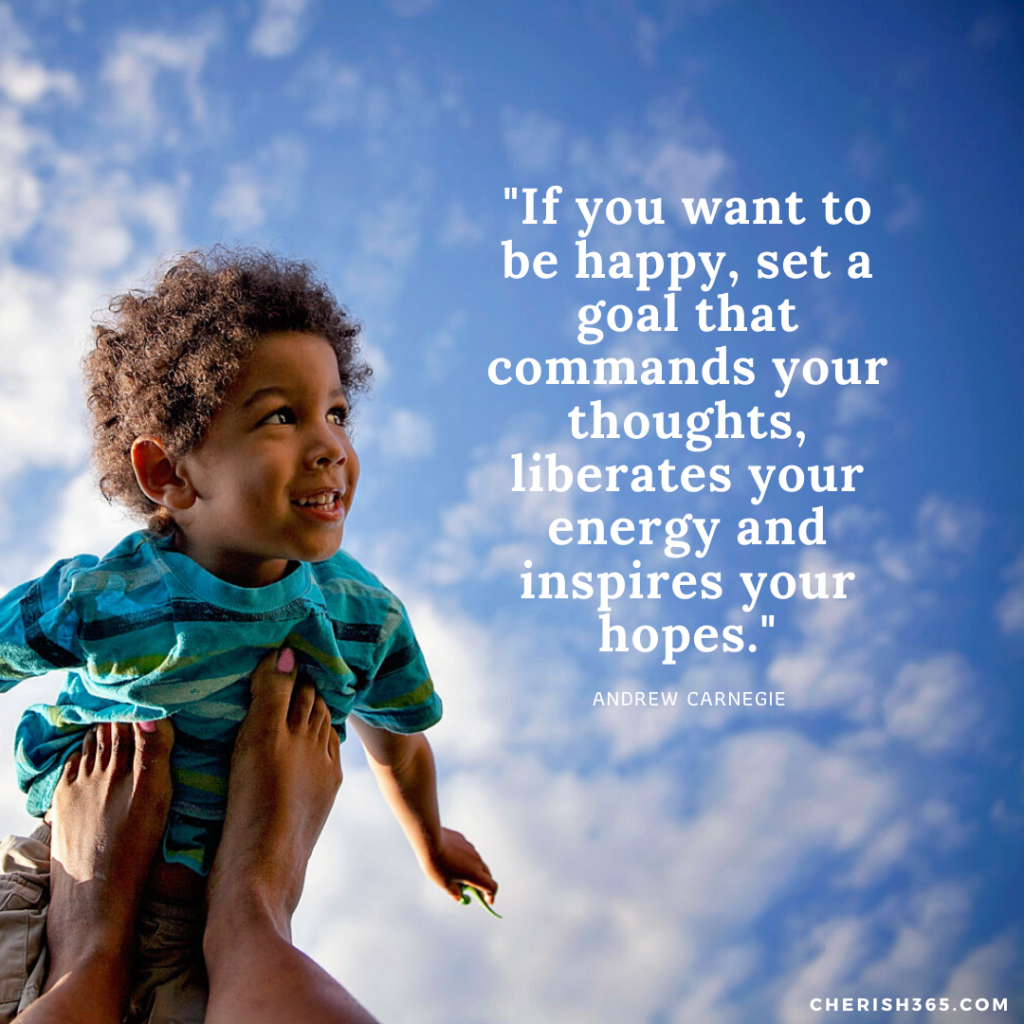 If you want to be happy, set a goal that commands your thoughts, liberates your energy and inspires your hopes. Andrew Carnegie quote